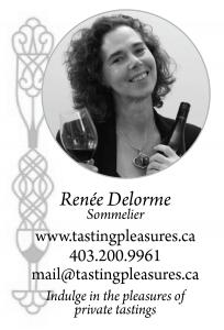Renée Delorme, Sommelier - www.tastingpleasures.ca - 403.200.9961 - mail@tastingpleasures.ca - Indulge in the pleasures of private tastings